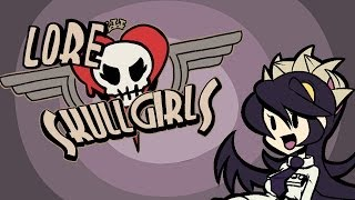 LORE -- Skullgirls Lore in a Minute!
