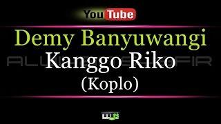 download lagu Karaoke Demy Banyuwangi - Kanggo Riko Koplo gratis