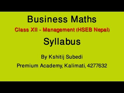 Business Maths Syllabus Introduction Class XII Management- HSEB Nepal by Kshitij Subedi