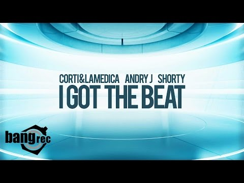 CORTI & LAMEDICA, ANDRY J, SHORTY - I Got The Beat