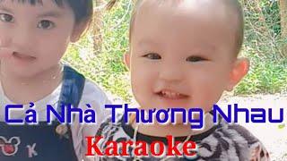 [Karaoke] Cả nhà thương nhau-Nhạc thiếu nhi