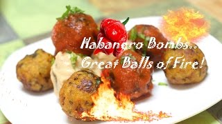 Habanero Bombs - Great Balls of Fire Video Recipe by Bhavna