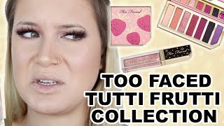 FIRST IMPRESSIONS | Too Faced Tutti Frutti Collection