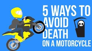 5 Ways to Avoid Death on a Motorcycle