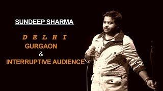 Delhi, Gurgaon  Interruptive Audience  Sundeep Sharma Stand-up Comedy