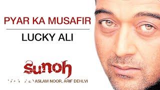 Watch Lucky Ali Pyar Ka Musafir  Sunoh video
