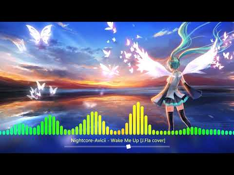 Nightcore-Avicii - Wake Me Up [J.Fla cover]