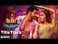 Badri Ki Dulhania (Full Audio Song) Varun, Alia, Tanishk, Neha,Monali,Ikka | Badrinath Ki Dulhania