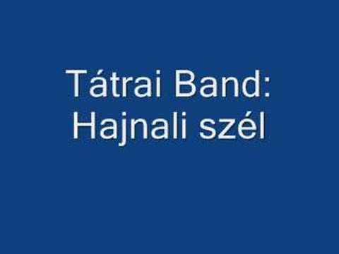 Tátrai Band - Hajnali Szél