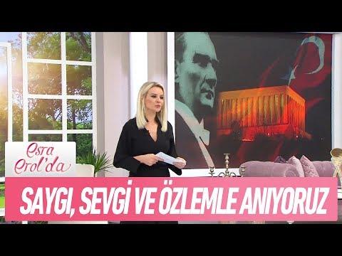Ulu Önder Mustafa Kemal Atatürk'ü saygı, sevgi ve özlemle anıyoruz - Esra Erol'da 10 Kasım 2017