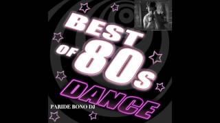 The best 80's hits- La più bella Musica anni 80 (Paride Bono Dj)
