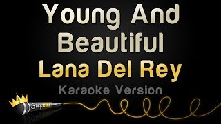Lana Del Rey Young And Beautiful Karaoke Version