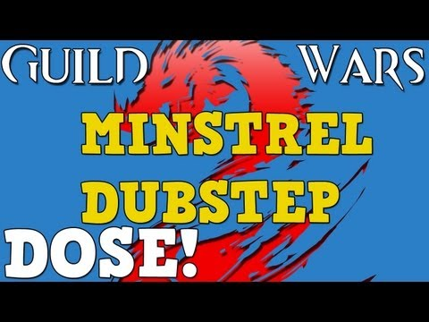 Guild Wars 2 Dose - The Minstrel Dubstep, GW2Evolution and Time To Prepurchase!