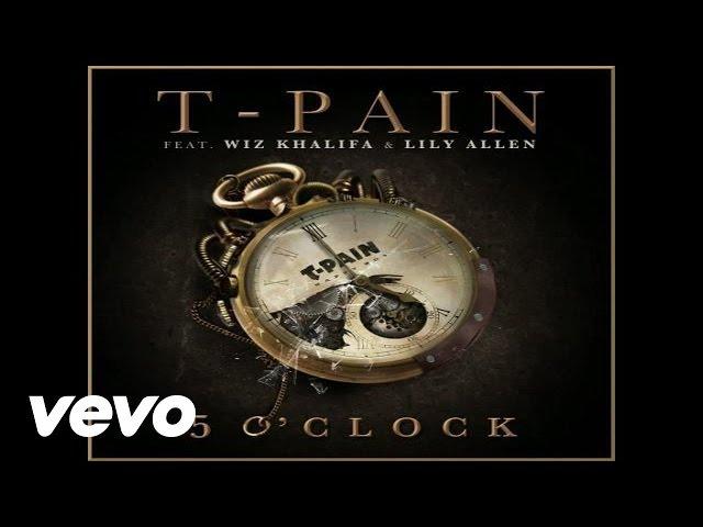 T-Pain - 5 O'Clock (Audio) ft. Lily Allen, Wiz Khalifa