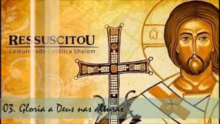 Comunidade Católica Shalom (CD Ressuscitou) 03. Glória a Deus nas Alturas - By Prestone ヅ