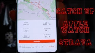 Catch Up, Apple Watch and Strava