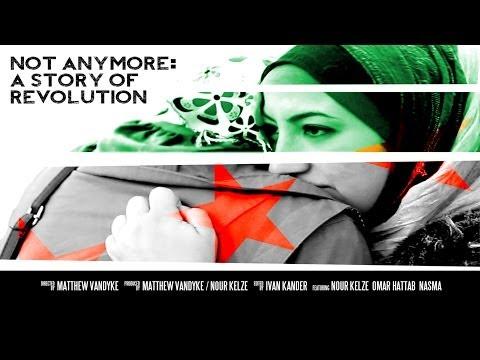 Sýrie Film už Ne: Příběh Revoluce (not Anymore: A Story Of Revolution) Režíroval Matthew Vandyke video