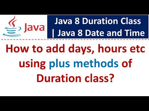 How To Add Days, Hours Etc Using Plus Methods Of Duration Class | Java 8 Date And Time