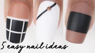 5 EASY Nail Ideas!