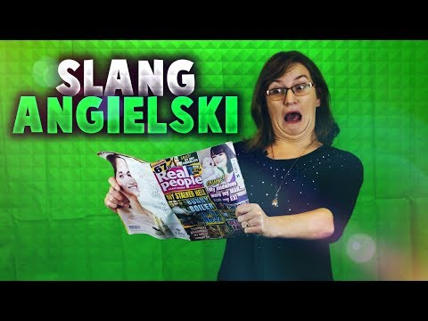 ► Slang Angielski - Nauka Słówek, Na Podstawie Filmu I Artykułu Z Gazety.