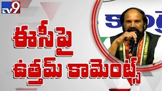 Uttam Kumar Reddy sensational comments on EC
