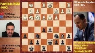 Minhas Partidas, GM Veselin Topalov (2780) x KSM (2563)