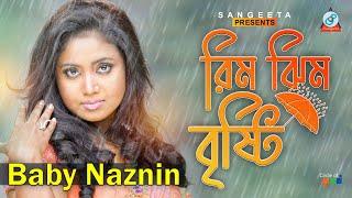 Rimjhim Bristi (রিমঝিম বৃষ্টি) by Baby Naznin  |  Sangeeta