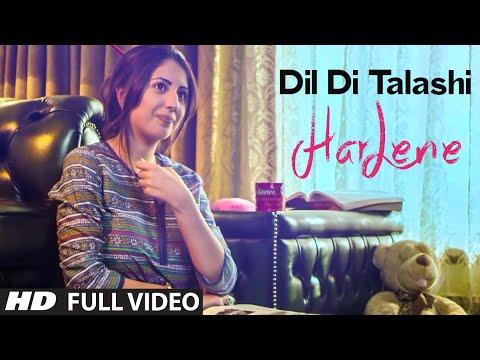 Dil Di Talashi: Harlene (Full Video) Latest Punjabi Song   T-Series Apnapunjab
