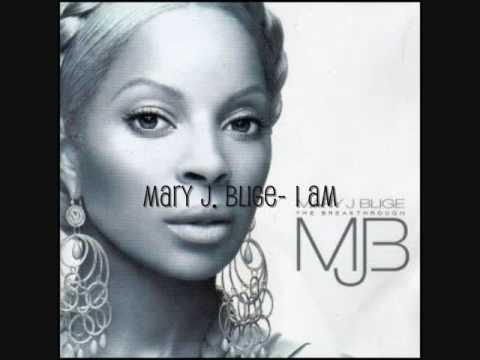 Mary J  Blige- I am