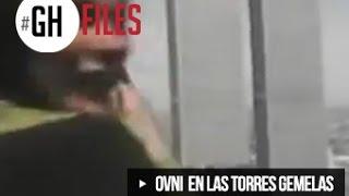 OVNI EN LAS TORRES GEMELAS #GHFILES