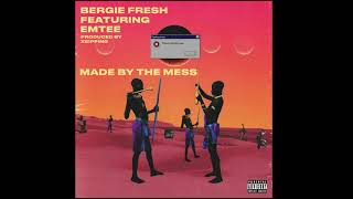 Bergie Fresh Ft Emtee (Made by the Mess)