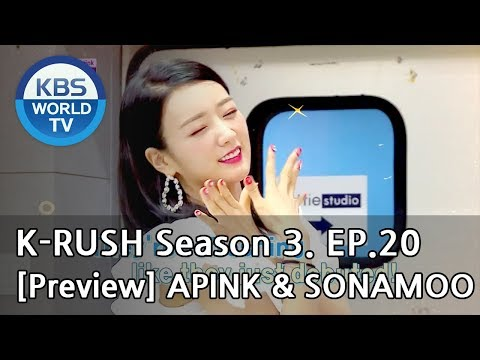 KBS World Idol Show K-RUSH Season3 - Ep.20 APINK & SONAMOO [Preview]