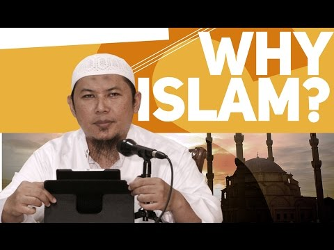WHY ISLAM? - Ustadz Sofyan Chalid Ruray