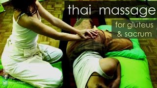 Thai Massage for Gluteus + Sacrum - great for lower back pain