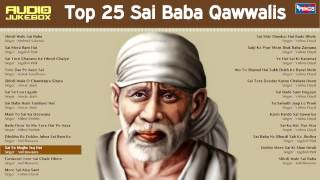 Best Top 25 Sai Baba Super Hits Qawwalis ( Full Songs ) JukeBox Shirdi Wale Sai Baba