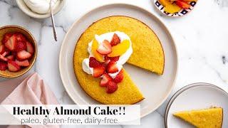 Healthy Almond Cake (Gluten-Free, Paleo & Dairy-Free!)