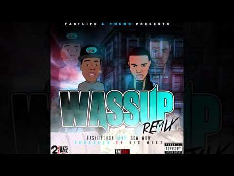 Fast Life Ron Feat. Bow Wow - Wassup Remix [Unsigned Artist] [Audio]