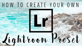 Create Your Own LIGHTROOM PRESET!  Lightroom Tutorial