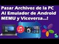 download lagu Pasar Archivos de la PC al Emulador MEMU y Viceversa BIEN EXPLICADO gratis
