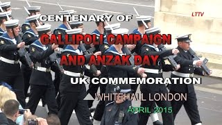 CENTENARY OF GALLIPOLI CAMPAIGN AND ANZAC DAY UK COMMEMORATION LONDON HD