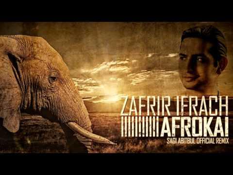 Zafrir ifrach - Afrokai (Sagi Abitbul Official Remix)