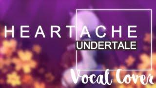 Undertale - Heartache (Vocal Cover)【Melt】