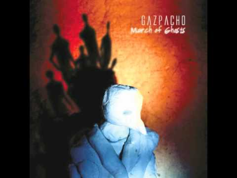 Gazpacho - What Did I Do