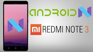 Android Nougat(7.0) for Redmi Note 3(PRO/SD)