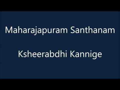 Maharajapuram Santhanam - Ksheerabdhi Kannige - Purandara Dasar