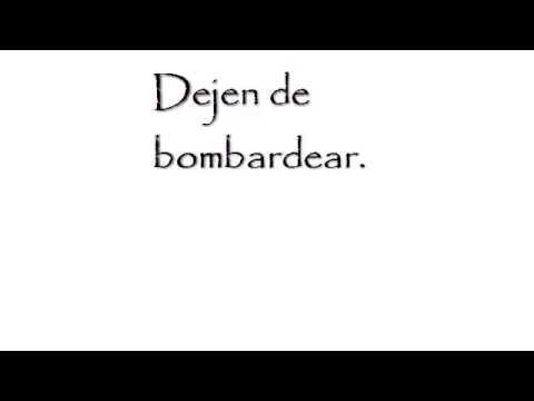 Dejen de bombardear