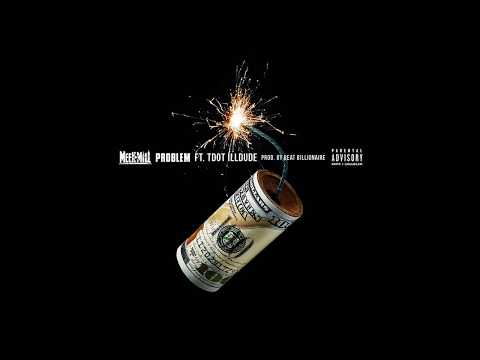Meek Mill - Problem ft. Tdot illdude (Dreamchasers 4)