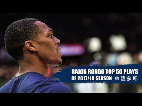 Rajon Rondo Top 50 Highlights of 2017-18 Regular Season