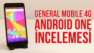 General Mobile 4G Android One İncelemesi