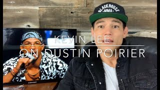 Kevin Lee on Dustin Poirier -Unguarded
